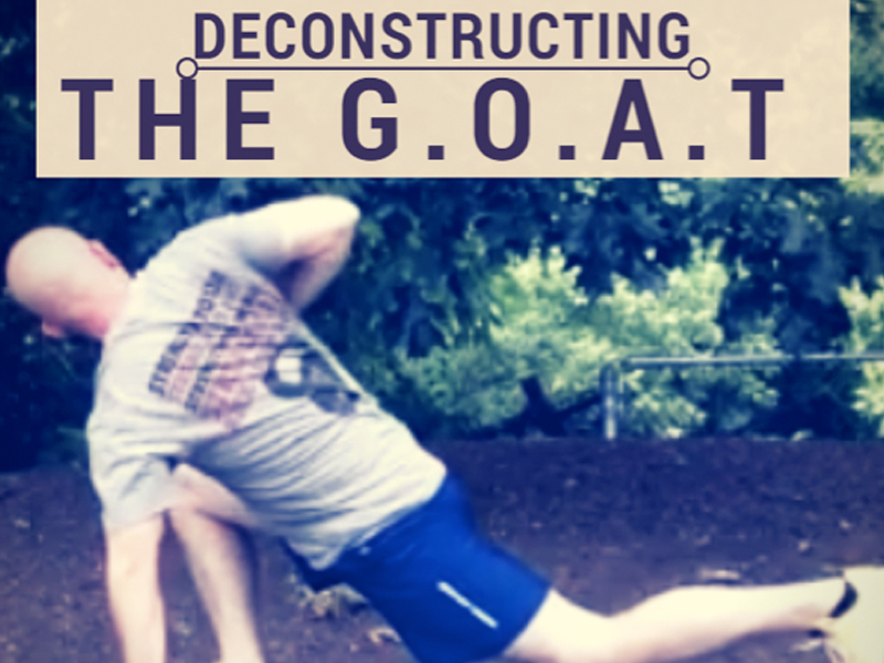 Deconstructing the G.O.A.T